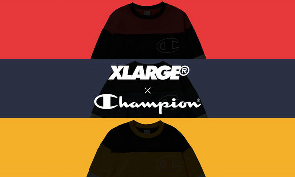 X-LARGE x Champion 联名系列公布,离开售不远了?
